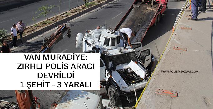 Van Muradiye'de Zırhlı Araç Kazası: 1 Şehit – 3 Yaralı