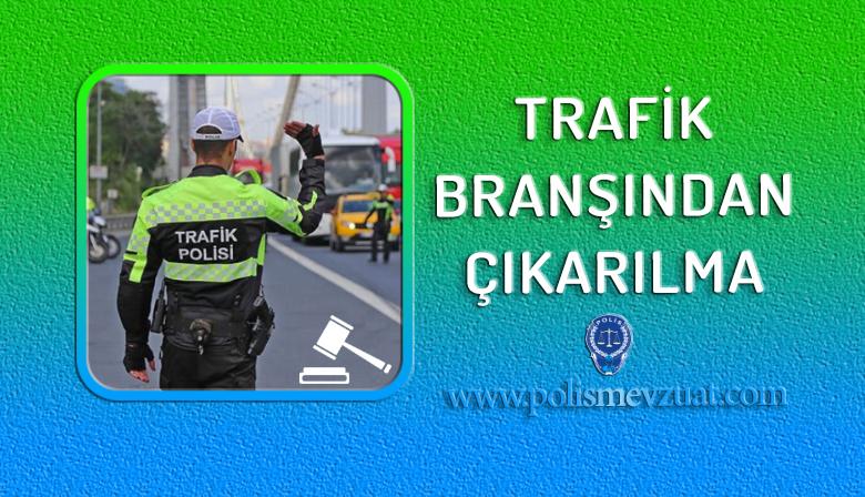 Trafik Branşından Çıkarılma
