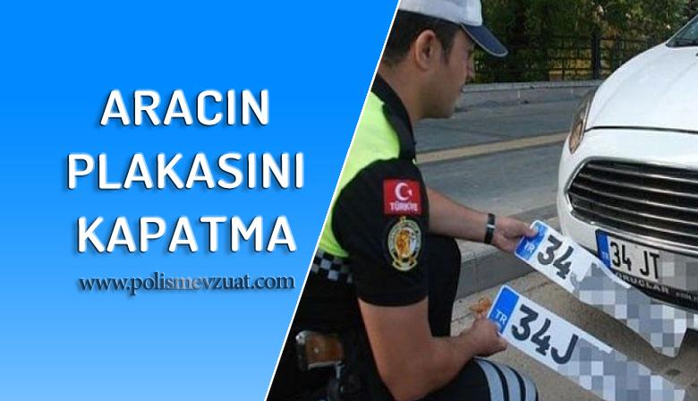 Araç Plakasını Kapattığı Gerekçesiyle Polise Verilen Ceza