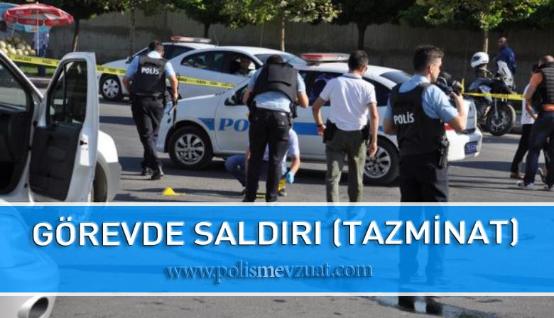 Görev Sırasında Saldırı Sonucu Polise Tazminat Verilmesi