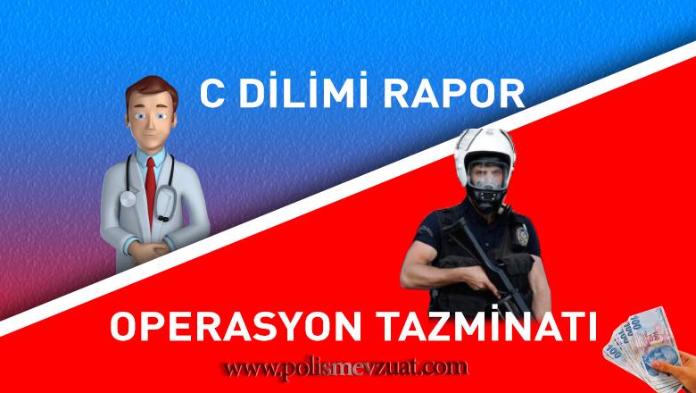 C Dilimi Raporu Alan Polise Operasyon Tazminatı Verilmemesi