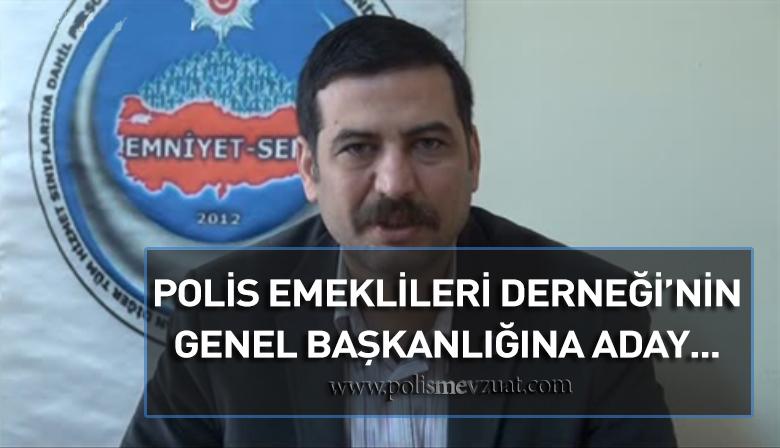 Faruk Sezer Emekli Polis Derneği Genel Başkanlığına Aday Olduğunu Açıkladı.