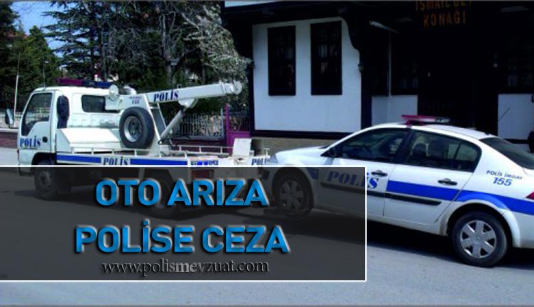 Arızalanan Ekip Otosundan Dolayı Polis Memuruna Disiplin Cezası