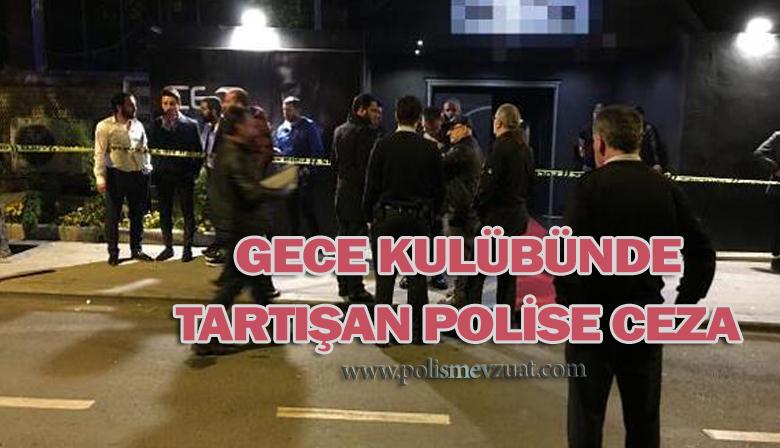 Gece Kulübünde Tartışma Yaşayan Polise Ceza