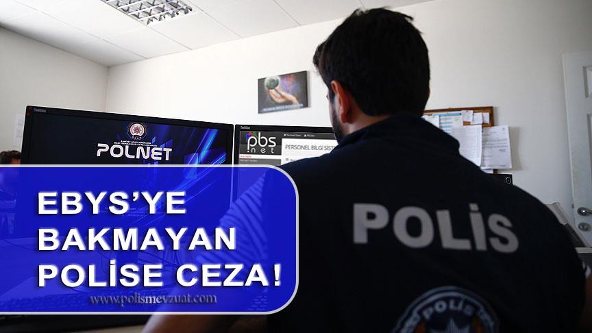 Ebys'ye Bakmayan Polise Disiplin Cezası