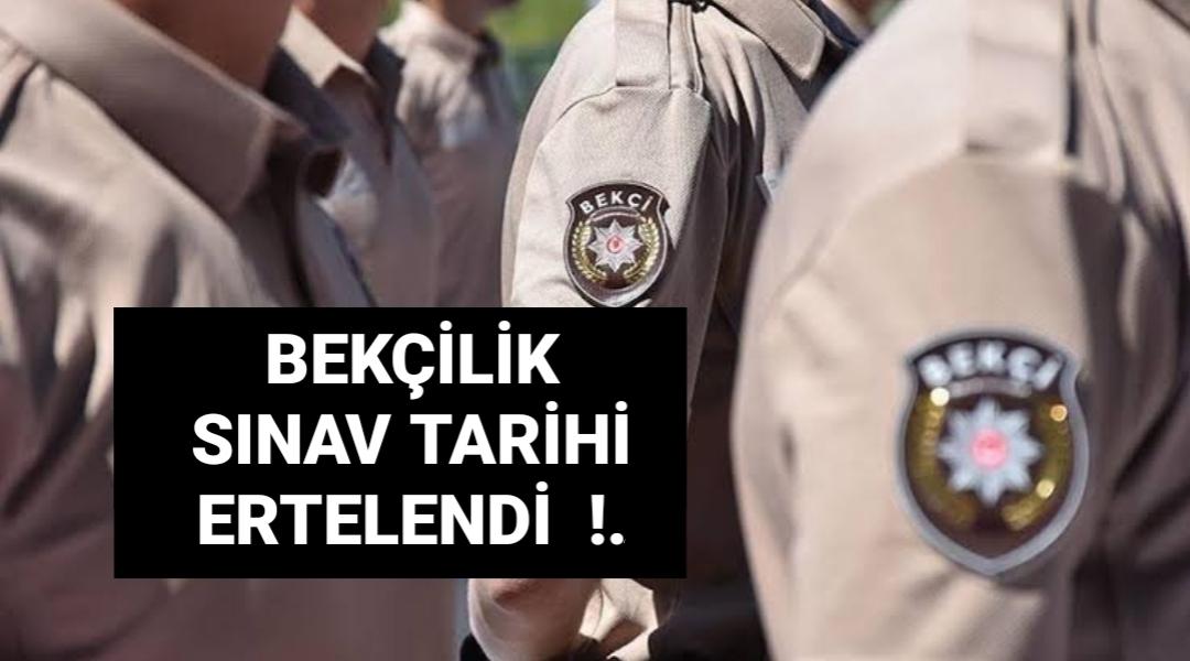 Bekçilik Sınav Tarihi Ertelendi !..