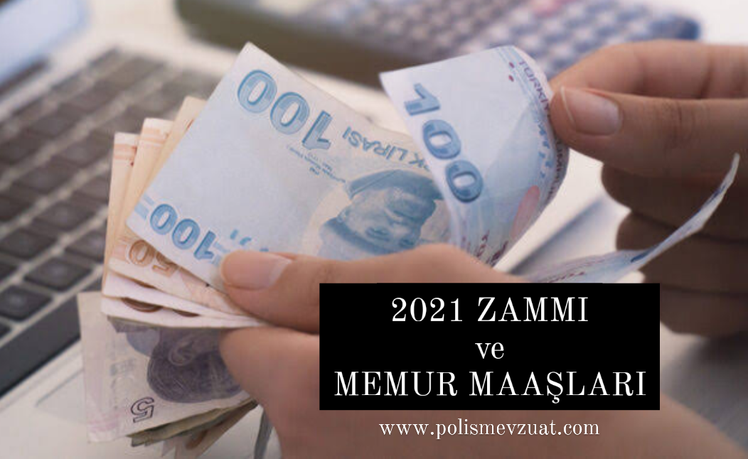 2021 Yılı Memur Maaşlarına Yapılacak Zam Oranı Belirlendi