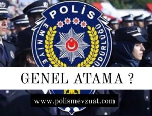 2021 yılı polis genel atama sonuçları ne zaman açıklanacak?