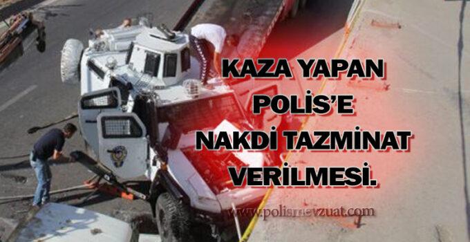 Trafik kazası yapan polis memuruna nakdi tazminat verilmesi