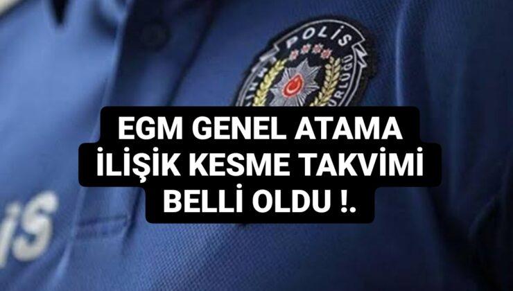 Genel atama döneminde ataması yapılan polislerin ilişik kesme tarihleri açıklandı