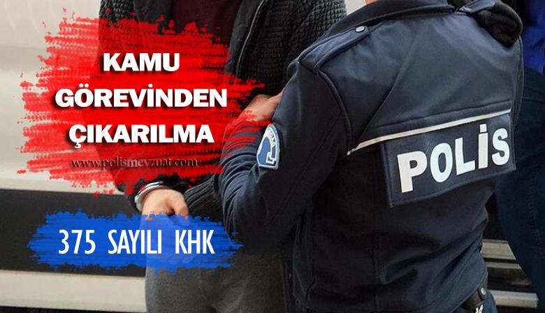 Emniyet Genel Müdürlüğünde 375 sayılı khk ile bazı memurlar kamu görevinden çıkarıldı