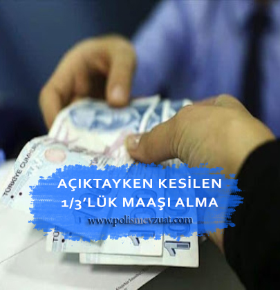 Açığa alınan memurun maaşından yapılan 3'te 1 oranındaki kesintinin, memur ceza alsa bile verilmesine dair mahkeme kararıdır.