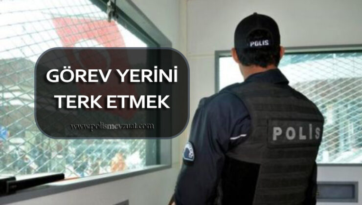 Amirin izni olmaksızın görev yerini terk etmek'ten polis memuruna verilen cezanın iptali