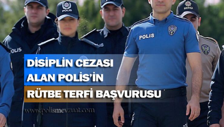 Disiplin cezası aldığı için rütbe terfi sınavına giremeyen polis memurunun disiplin cezasının yürütülmesinin durdurulması